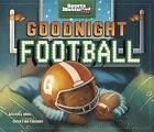 Goodnight Football by Michael Dahl (Hardback, 2014)