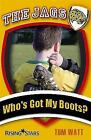 The Jags: Who's Got My Boots? by Tom Watt (Paperback, 2009)