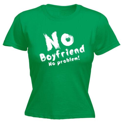 No Boyfriend No problème Womens T-shirt Single Dating Joke communautaire Poison Birthday