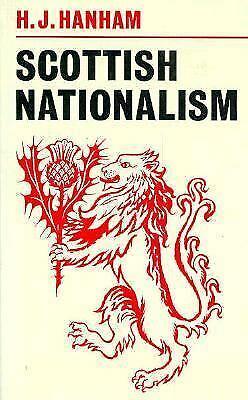 Scottish Nationalism by Hanham, H. J.