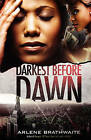 NEW Darkest Before Dawn by Arlene Brathwaite