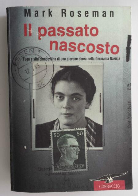 Il passato nascosto - RARO, Mark Roseman, Corbaccio, 2001.