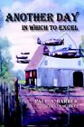 Another Day in Which to Excel 9781420846232 by Paul A. Barber Paperback