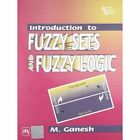 Introduction to Fuzzy Sets and Fuzzy Logic by M. Ganesh (Paperback, 2006)