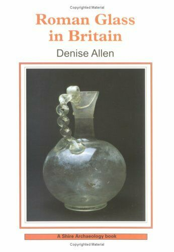 Roman Glass (Shire Archaeology) by Allen, Denise Paperback Book The Fast Free