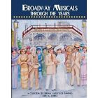 Broadway Musicals Through the Years: A Collection of Original Watercolor Paintings by John Savidge (Paperback / softback, 2013)
