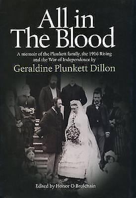 All in the Blood : A Memoir by Dillon, Geraldine Plunkett