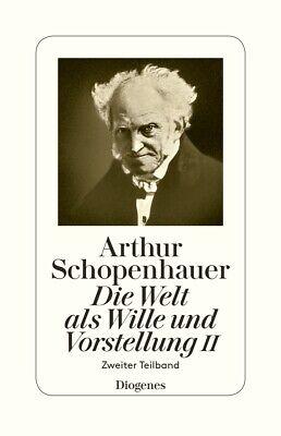 arthur schopenhauer - die welt als wille und vorstellung