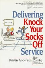 Delivering Knock Your Socks Off Service (Knock Your Socks Off Series) by Zemke,