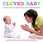 Clever Baby by Simone Cave, Dr. Caroline Fertleman (Paperback, 2011)