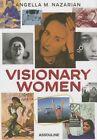 Visionary Women by Angella M. Nazarian (Hardback, 2015)