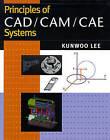 Principles of CAD/CAM/CAE Systems by Kunwoo Lee (Hardback, 1999)