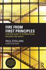 Fire from First Principles: A Design Guide to International Building Fire Safety by Paul Stollard (Paperback, 2014)