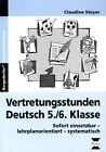 Vertretungsstunden Deutsch 5./6. Klasse von Claudine Steyer (2010, Geheftet)