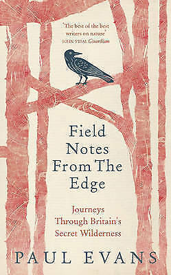 Field Notes from the Edge: Journeys Through Britain's Secret-ExLibrary