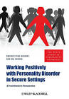 Working Positively with Personality Disorder in Secure Settings: A Practitioner's Perspective by Phil Willmot, Neil Gordon (Paperback, 2010)