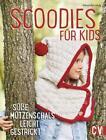 Scoodies für Kids von Veronika Hug (2015, Taschenbuch)