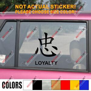 Chinese Symbol Loyalty Kanji Decal Sticker Car Vinyl pick size color no bkgrd