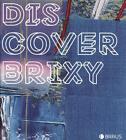 Discover Brixy von Dietmar Brixy (2014, Gebundene Ausgabe)