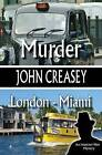 Murder, London - Miami by John Creasey (Paperback, 2014)