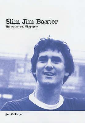Slim Jim Baxter: The Definitive Biography by Gallacher, Ken, Good Book (Hardcove