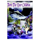 Fore The Deer Childrun 9781403381996 by Cinda Anderson Paperback