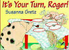 It's Your Turn Roger by Susanna Gretz (Paperback, 1996)