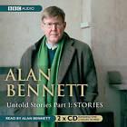 Alan Bennett Untold Stories: Pt. 1: Stories by Alan Bennett (CD-Audio, 2005)