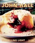 John Hall: Travelling Light: A 45-Year Survey of Paintings by Alexandra Haeseker, Liz Wylie (Paperback, 2016)