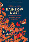 Rainbow Dust: Three Centuries of Delight in British Butterflies by Peter Marren (Paperback, 2016)