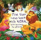 Storytime: The Lion Who Lost His Roar But Learned to Draw by Paula Knight (Hardback, 2015)
