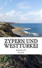 Türkei Hybrid Ser.: Zypern und Westtürkei : Der Persönliche Reiseführer by...