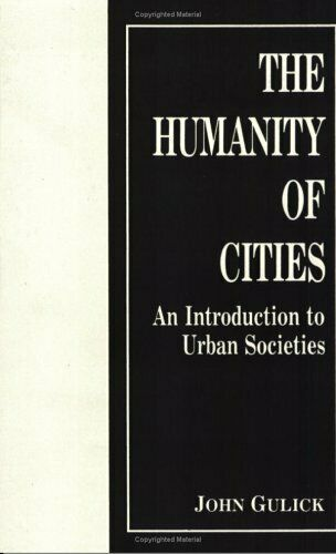 Humanity of Cities : An Introduction to Urban Societies by Gulick, John