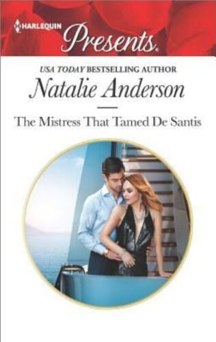 1 of 1 - The Mistress That Tamed De Santis (The Throne of San Felipe)-ExLibrary