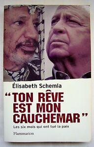 034-TON-REVE-EST-MON-CAUCHEMAR-034-E-SCHEMLA-Les-6-mois-qui-ont-tue-la-paix-2001
