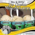 Ben & Jerry:  Ice Cream Manufacturers by Joanne Mattern (Hardback, 2015)
