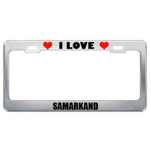 I Love Samarkand Uzbekistan City Country Steel Metal License Plate Frame