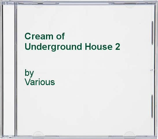 Various - Cream of Underground House 2 - Various CD ISVG The Cheap Fast Free The