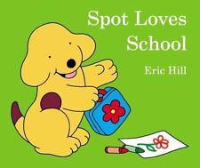 Spot Loves School Hill, Eric Board book