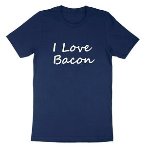 Unisex T-shirt Print Tee Love Bacon Funny Hilarious Bacon Lover