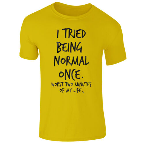 "Mens /""I Tried Being Normal Once Worst 2 Minutes In Life/"" Funny Joke T-Shirt Top"