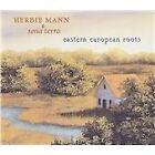 Herbie Mann - Eastern European Roots (2002)