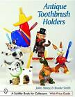 Antique Toothbrush Holders by Nancy Smith, Brooke Smith, John Smith (Paperback, 2002)