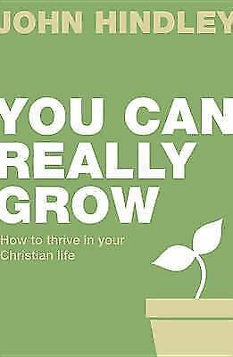 1 of 1 - You Can Really Grow: how to thrive in the Christian life  by John Hindley