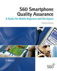 The S60 Smartphone Quality Assurance: A Guide for Mobile Engineers and Developers by Saila Laitinen (Paperback, 2007)