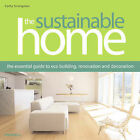 The Sustainable Home: The Essential Guide to Eco Building, Renovation and Decoration by Cathy Strongman (Hardback, 2008)