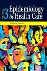 Epidemiology in Health Care by Barbara Valanis (Paperback, 1998)