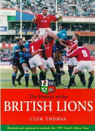 The History of the British Lions By Clem Thomas. 9781840180008