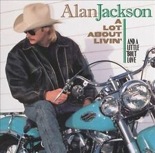 A Lot About Livin' (And a Little 'Bout Love) Alan Jackson Country 1992 Arista CD