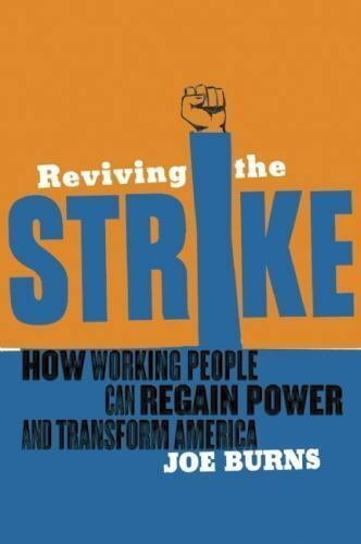 Reviving the Strike: How Working People Can Regain Power and Transform-ExLibrary